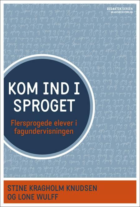 Kom ind i sproget af Stine Kragholm Knudsen og Lone Wulff