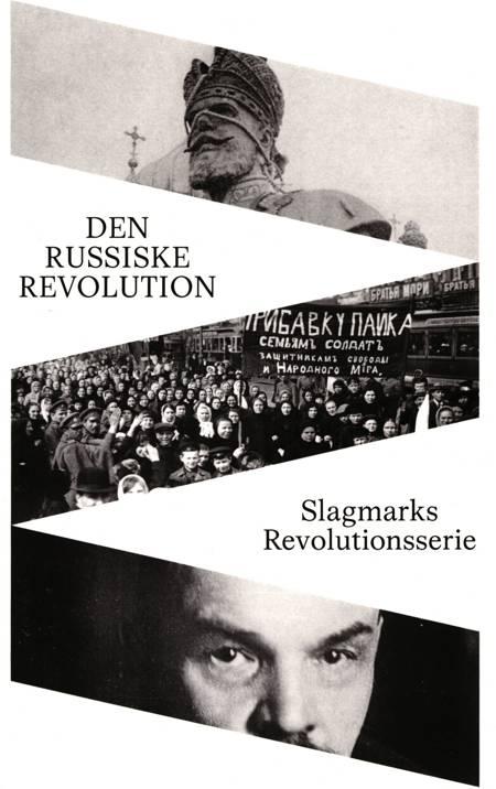 Den Russiske Revolution af Benjamin Ask Popp-Madsen, Mikkel Flohr og Kasper Mikael Jacek m.fl.
