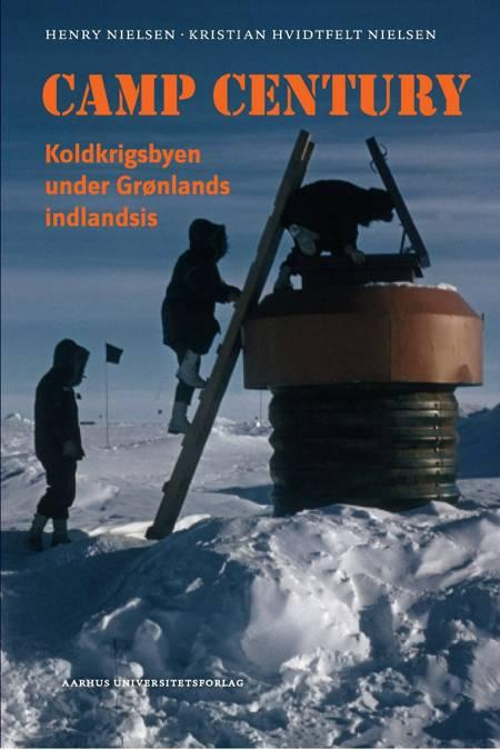 Camp Century af Henry Nielsen og Kristian Hvidtfelt Nielsen