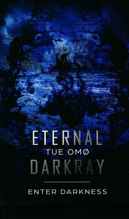 Eternal DarkRay af Tue Omø