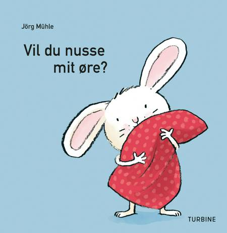 Vil du nusse mit øre? af Jörg Mühle