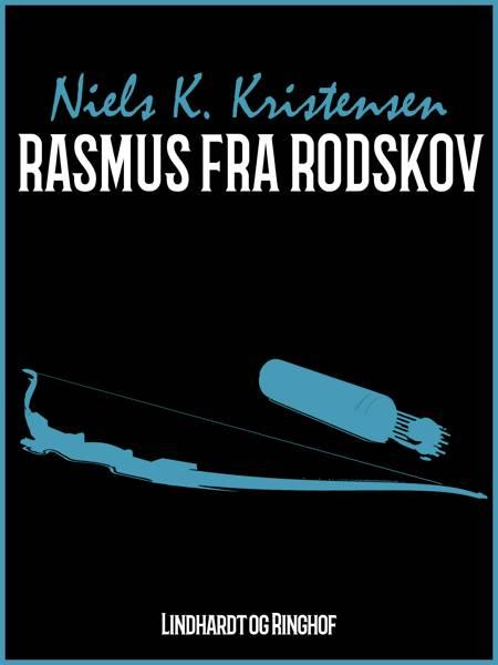 Rasmus fra Rodskov af Niels K. Kristensen