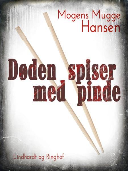 Døden spiser med pinde af Mogens Mugge Hansen