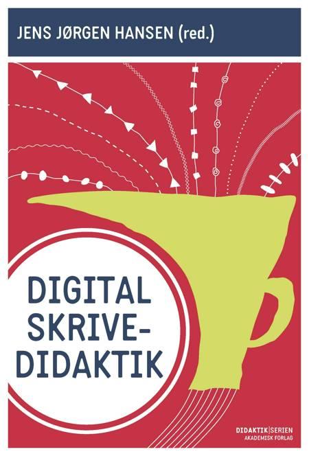 Digital skrivedidaktik af Jens Jørgen Hansen