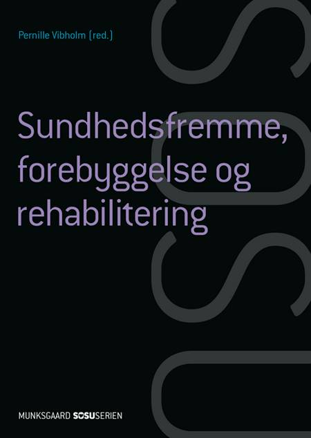 Sundhedsfremme, forebyggelse og rehabilitering (SSA) af Bente Søndergaard, Henrik Wiben og Maria Kehlet Brockhoff m.fl.