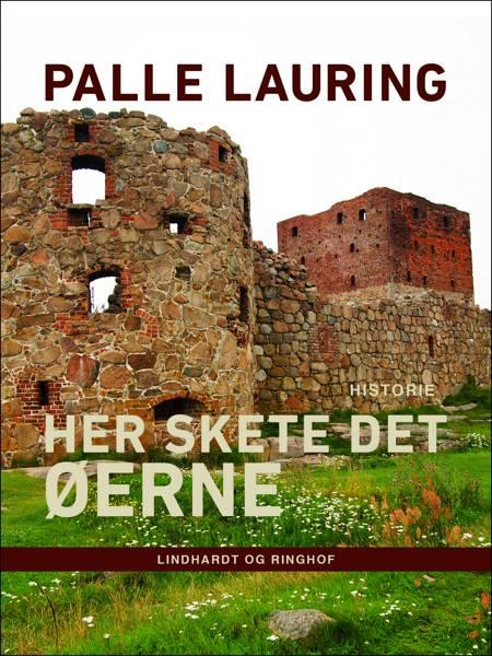 Her skete det - Øerne af Palle Lauring