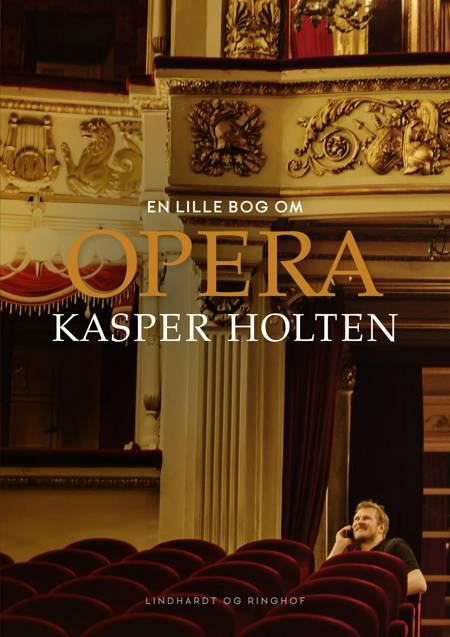 En lille bog om opera af Kasper Holten