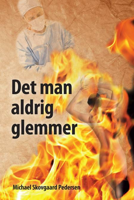Det man aldrig glemmer af Michael Skovgaard Pedersen