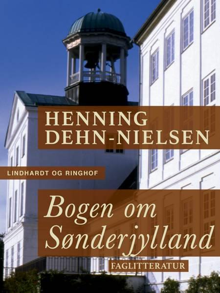 Bogen om Sønderjylland af Henning Dehn-Nielsen
