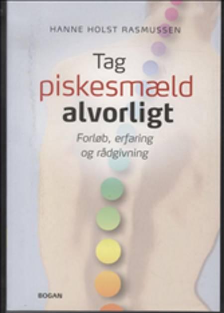 Tag piskesmæld alvorligt af Hanne Holst Rasmussen