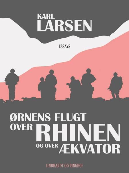 Ørnens flugt over Rhinen og over Ækvator af Karl Larsen