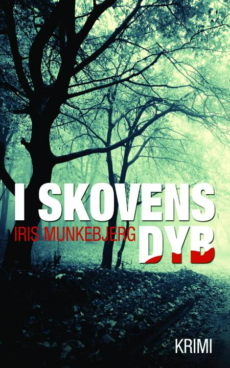 I skovens dyb af Iris Munkebjerg