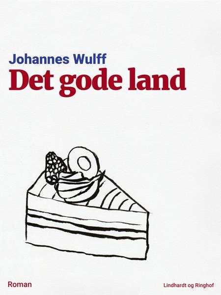 Det gode land af Johannes Wulff