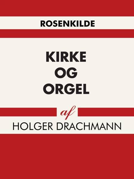 Kirke og orgel af Holger Drachmann