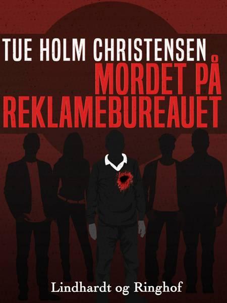 Mordet på reklamebureauet af Tue Holm Christensen