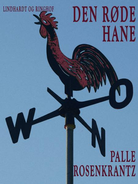 Den røde hane af Palle Adam Vilhelm Rosenkrantz