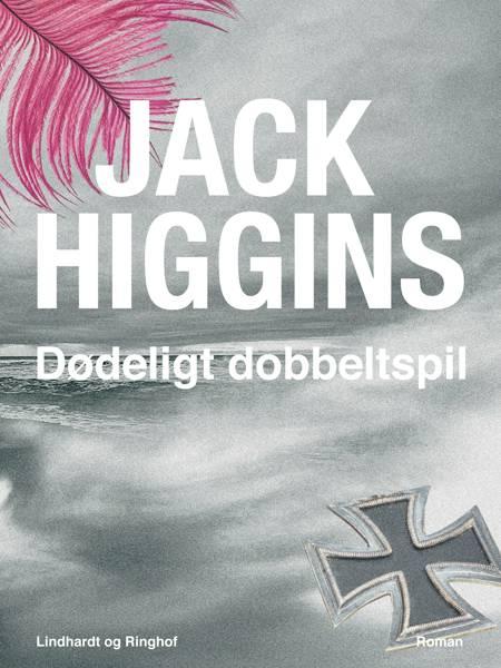 Dødeligt dobbeltspil af Jack Higgins