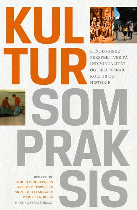 Kultur som praksis af Tine Damsholt, Søren Christensen og Astrid Pernille Jespersen m.fl.
