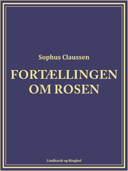 Fortællingen om rosen af Sophus Claussen
