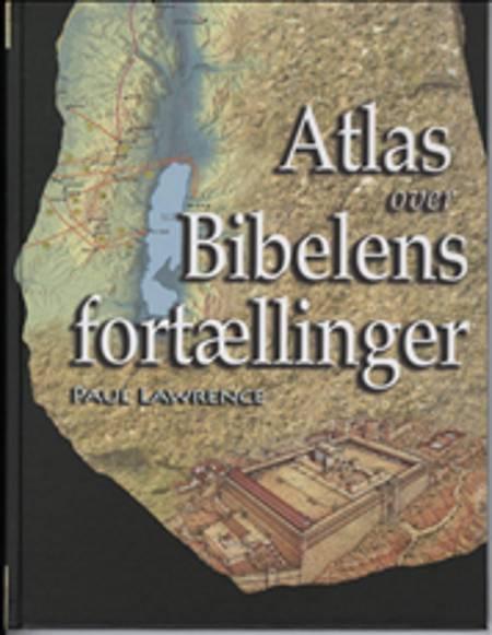 Atlas over Bibelens fortællinger af Paul Lawrence