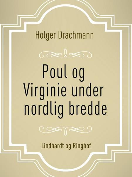 Poul og Virginie under nordlig bredde af Holger Drachmann