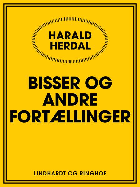 Bisser og andre fortællinger af Harald Herdal
