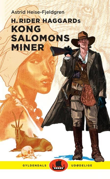 H. Rider Haggards Kong Salomons miner af Astrid Heise-Fjeldgren