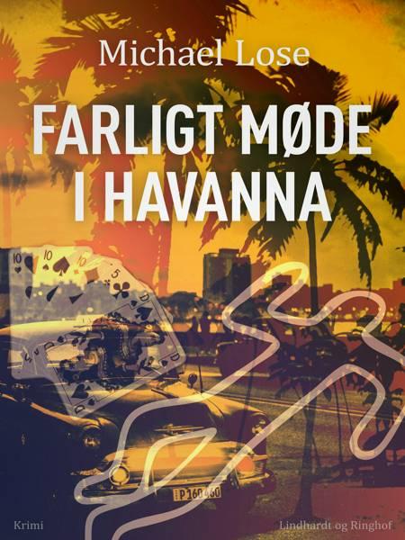 Farligt møde i Havanna af Michael Lose