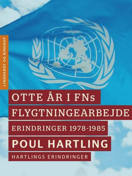 Otte år i FNs flygtningearbejde: Erindringer 1978-1985 af Poul Hartling