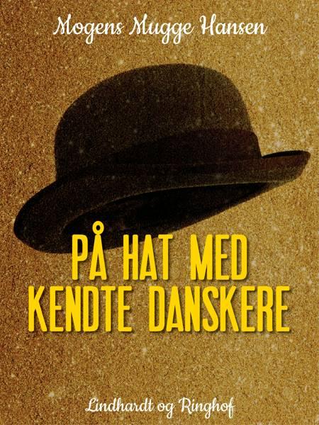 På hat med kendte danskere af Mogens Mugge Hansen