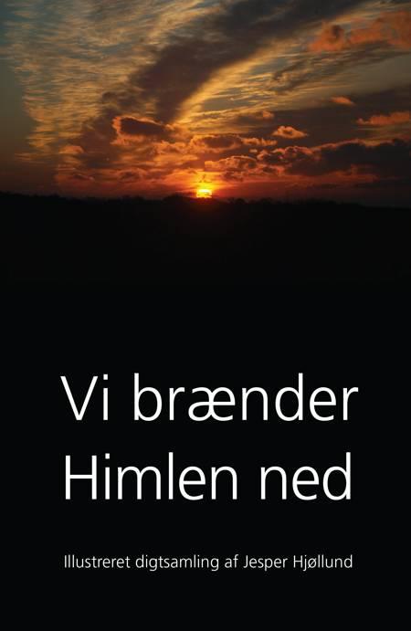 Vi brænder Himlen ned af Jesper Hjøllund
