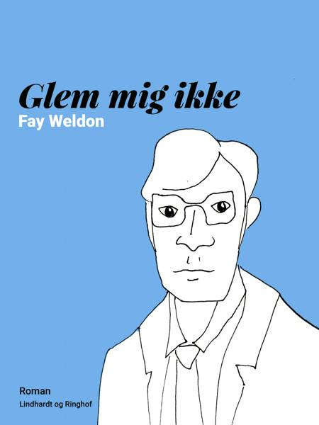Glem mig ikke af Fay Weldon