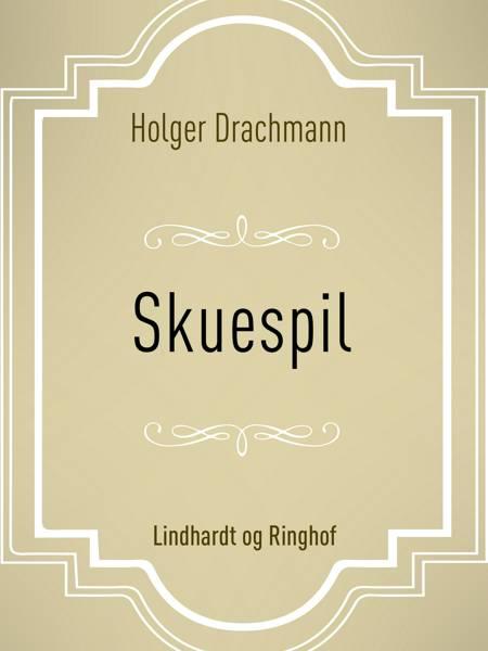 Skuespil af Holger Drachmann