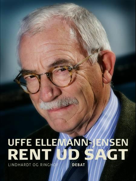 Rent ud sagt af Uffe Ellemann-Jensen