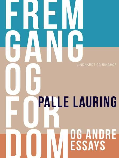 Fremgang og fordom og andre essays af Palle Lauring