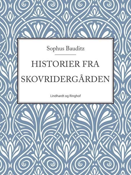 Historier fra Skovridergården af Sophus Bauditz
