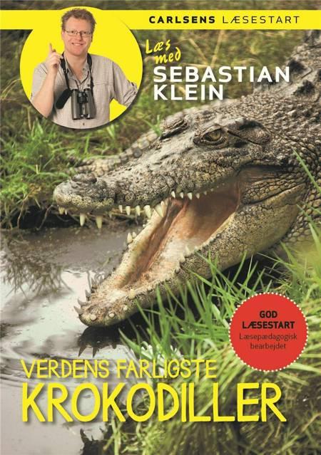 Verdens farligste krokodiller af Sebastian Klein