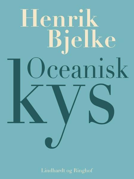 Oceanisk kys af Henrik Bjelke
