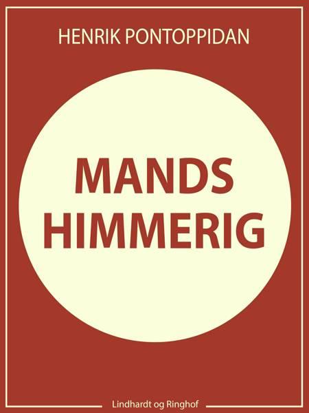 Mands Himmerig af Henrik Pontoppidan