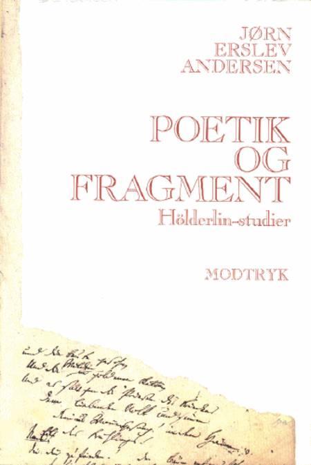 Poetik og fragment af Jørn Erslev Andersen