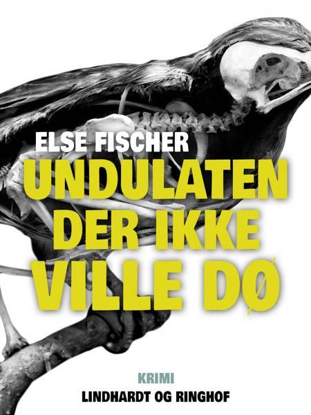 Undulaten der ikke ville dø af Else Fischer