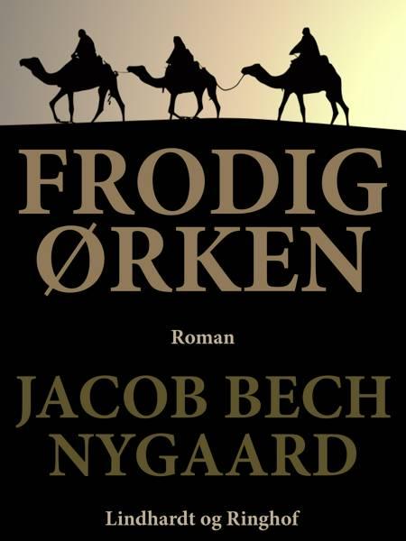 Frodig ørken af Jacob Bech Nygaard