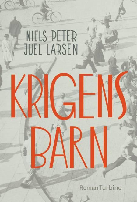 Krigens Barn af Niels Peter Juel Larsen