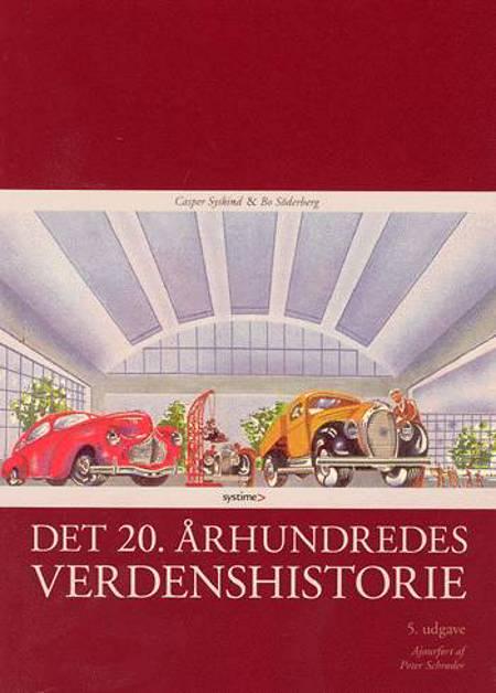 Det 20. århundredes verdenshistorie af Casper Syskind og Bo Söderberg
