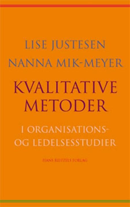 Kvalitative metoder i organisations- og ledelsesstudier af Lise Justesen