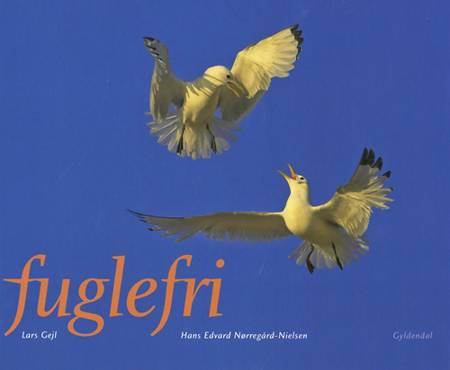 Fuglefri af Hans Edvard Nørregård-Nielsen og Lars Gejl