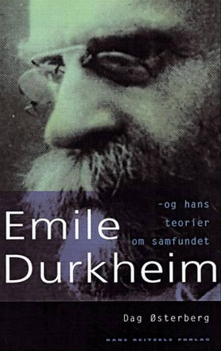 Émile Durkheim og hans teorier om samfundet af Dag Østerberg
