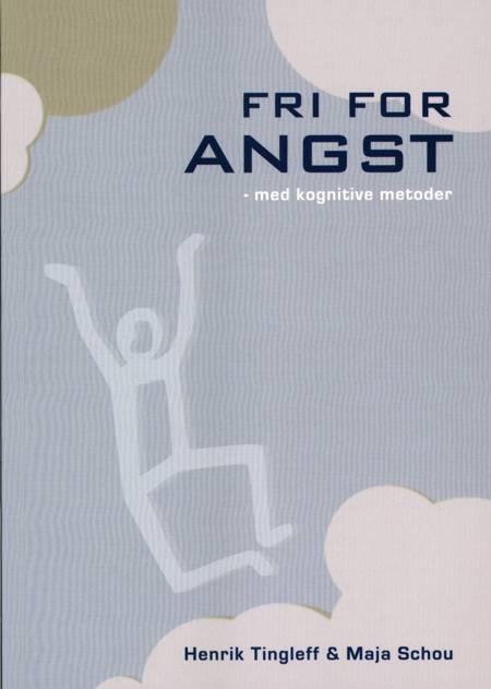 Fri for angst af Henrik Tingleff og Maja Schou