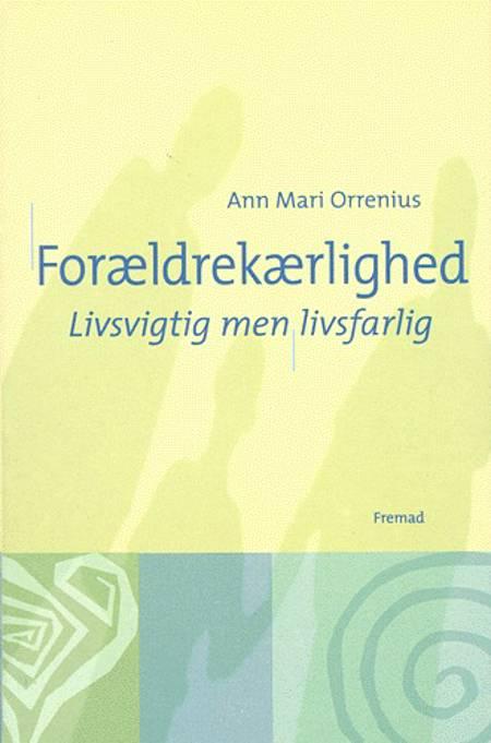 Forældrekærlighed af Ann Mari Orrenius
