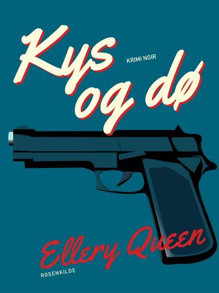 Kys og dø af Ellery Queen
